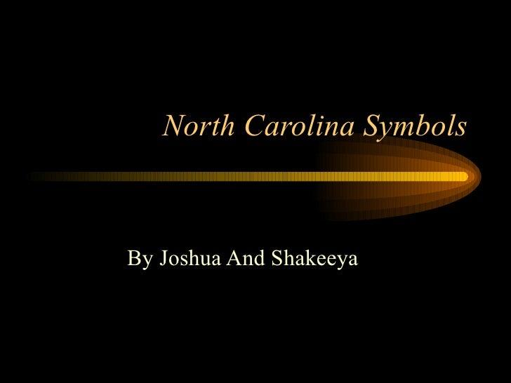 North Carolina Symbols By Joshua And Shakeeya