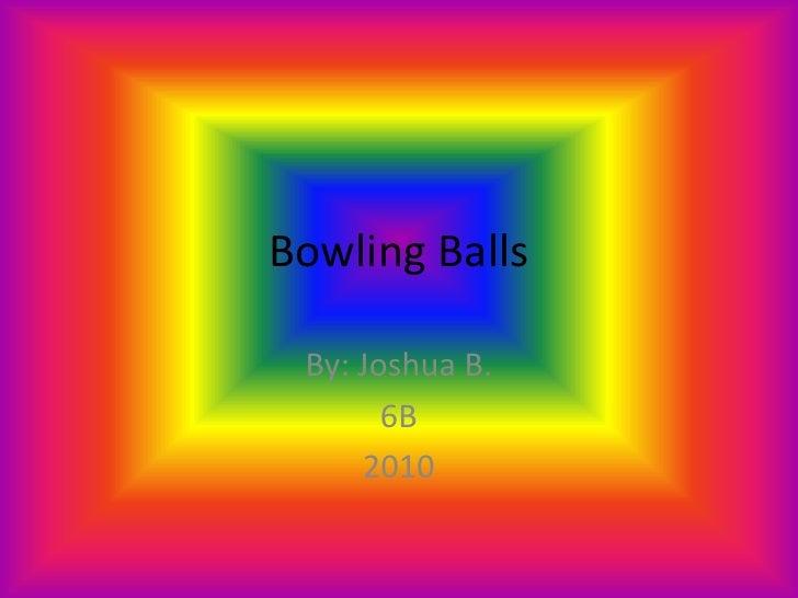 Joshua Bensur 6b Bowling Balls