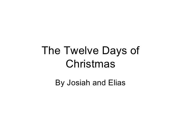 The Twelve Days of Christmas By Josiah and Elias