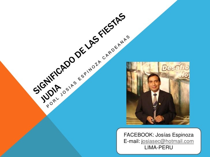 FACEBOOK: Josías EspinozaE-mail: josiasec@hotmail.com          LIMA-PERU
