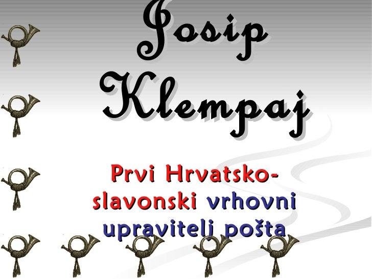 Josip Klempaj Prvi Hrvatsko-slavonski   vrhovni upravitelj pošta