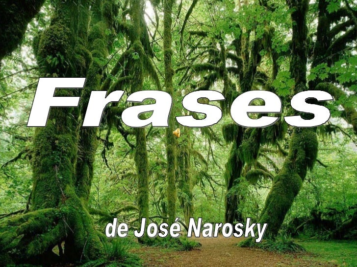 Frases de José Narosky