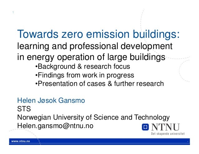 1    Towards zero emission buildings:    learning and professional development    in energy operation of large buildings  ...