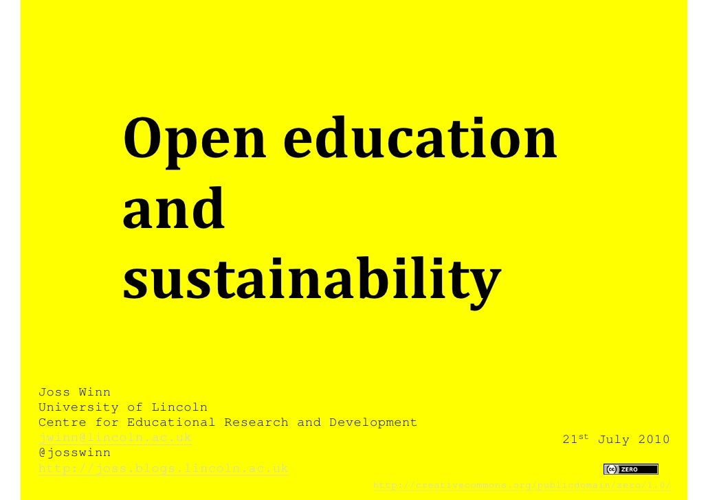 Open education           and           sustainability Joss Winn University of Lincoln Centre for Educational Research and ...