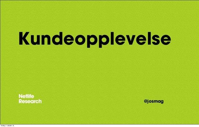 Jostein Magnussen: Slik forbedrer du kundeopplevelsen – ett steg av gangen (Webdagene 2013)