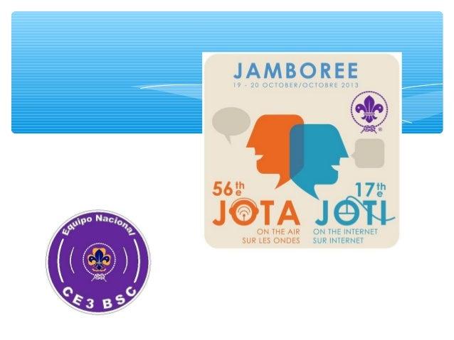 ∗ Evento mundial anual 3er fin de semana de Octubre ∗ El evento Scout más grande ∗ 700,000 Scouts, 13,500 Estaciones en 14...