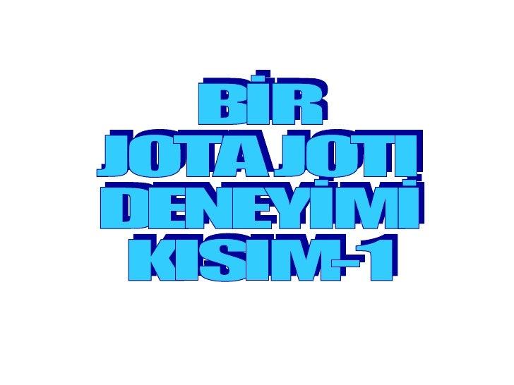 BİR  JOTA JOTI  DENEYİMİ KISIM-1