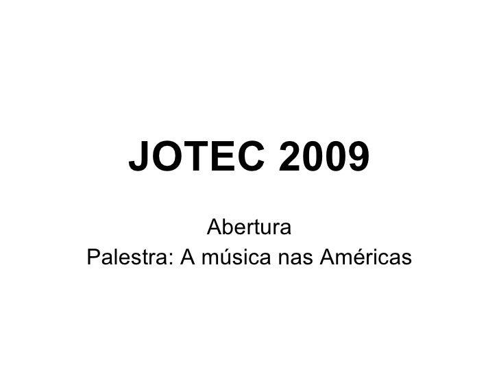 JOTEC 2009 Abertura Palestra: A música nas Américas