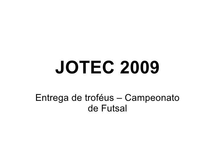 JOTEC 2009 Entrega de troféus – Campeonato de Futsal