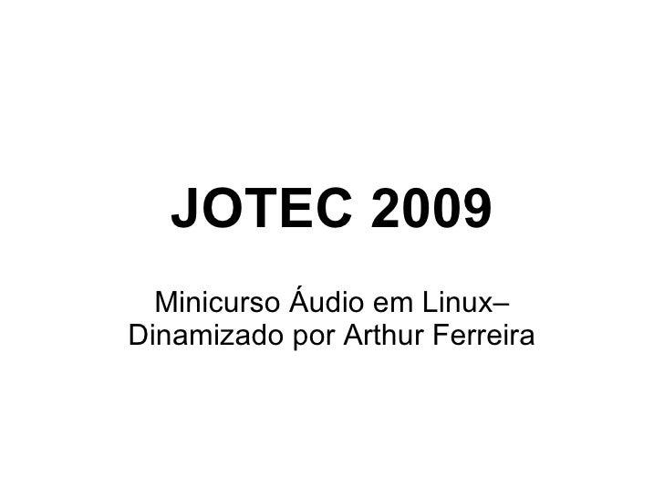 Jotec 2009   Minicurso Áudio Linux