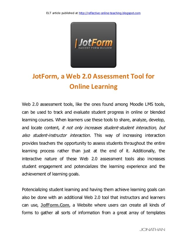 ELT article published at http://reflective-online-teaching.blogspot.com  JotForm, a Web 2.0 Assessment Tool for Online Lea...