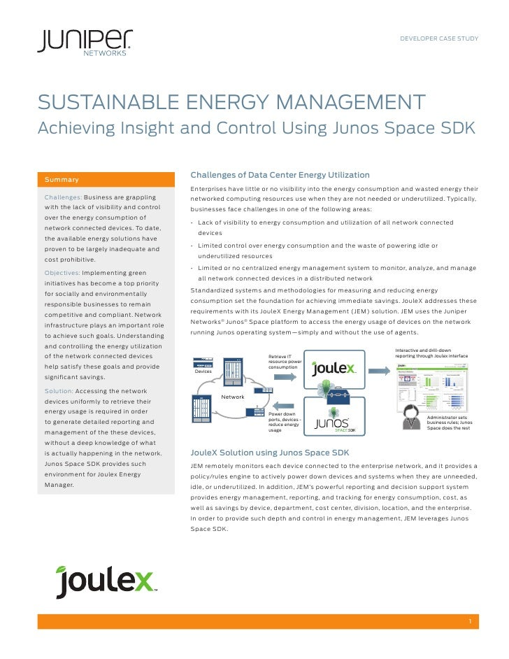 DEVELOPER CASE STUDYSUSTAINABLE ENERGY MANAGEMENTAchieving Insight and Control Using Junos Space SDK                      ...