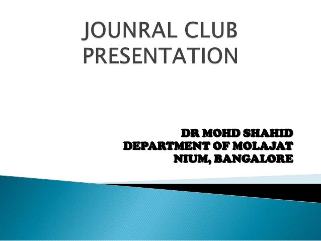 Jounral club presentation on 22 march 2014 in NATIONAL INSTITUTE OF UNANI MEDICINE, BANGALORE