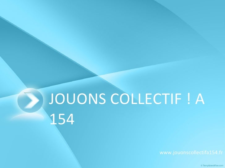 JOUONS COLLECTIF ! A 154  www.jouonscollectifa154.fr