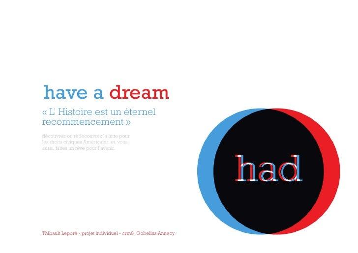 have a dream « L' Histoire est un éternel recommencement » découvrez ou redécouvrez la lutte pour les droits civiques Amér...