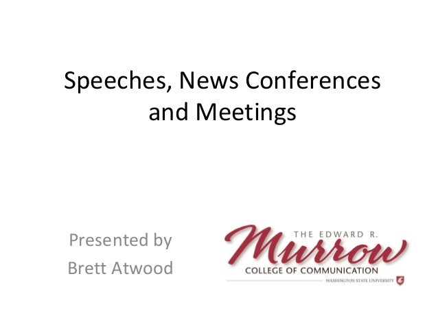 Speeches, News Conferences and Meetings Presented by Brett Atwood