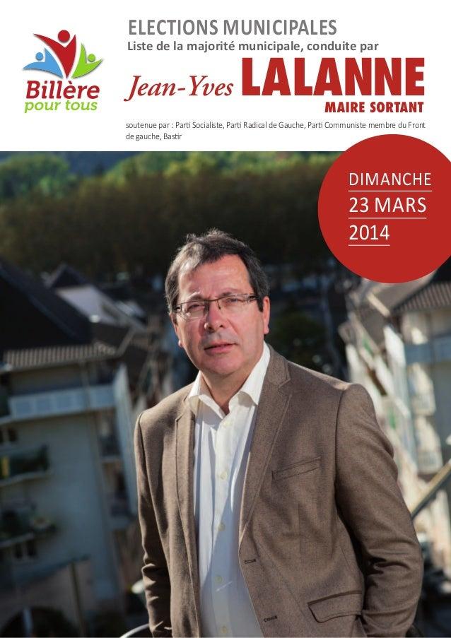 ELEctions municipaLEs  Liste de la majorité municipale, conduite par  Jean-Yves  LALANNE MAIRESORTANT  soutenue par : Par...