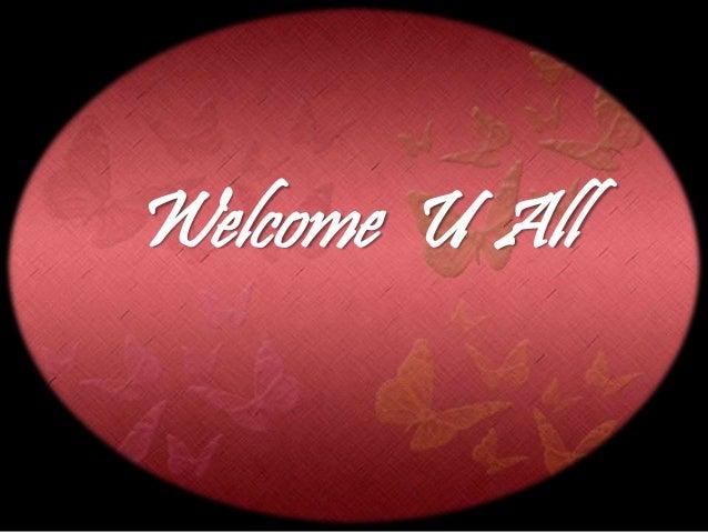 Welcome U All