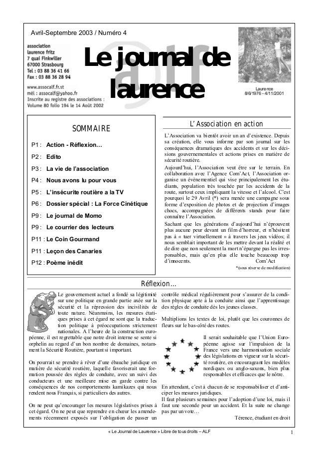 1 Avril-Septembre 2003 / Numéro 4 Laurence 8/6/1976 - 4/11/2001 « Le Journal de Laurence » Libre de tous droits – ALF SOMM...