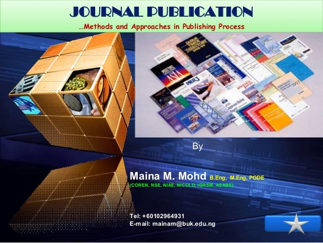 """JOURNAL PUBLICATION """" Add your company slogan """" …Methods and Approaches in Publishing Process  By  Maina M. Mohd B.Eng, M...."""
