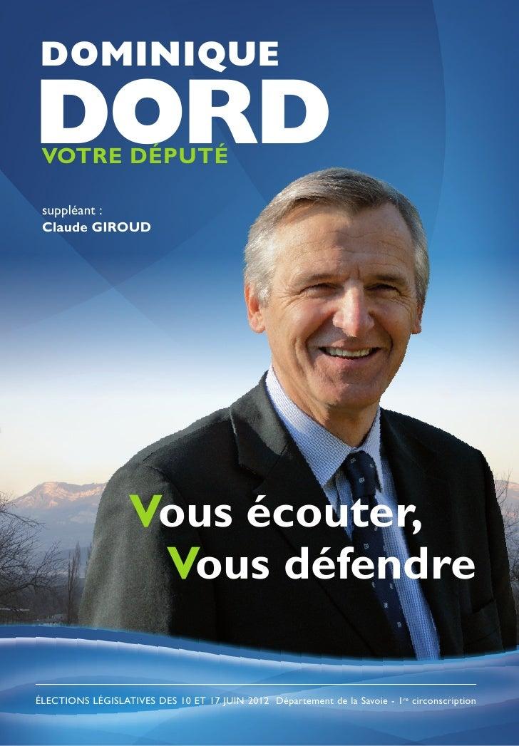 DOMINIQUEDORD VOTRE DÉPUTÉ suppléant : Claude GIROUD                   Vous écouter,                    Vous défendreÉLECT...