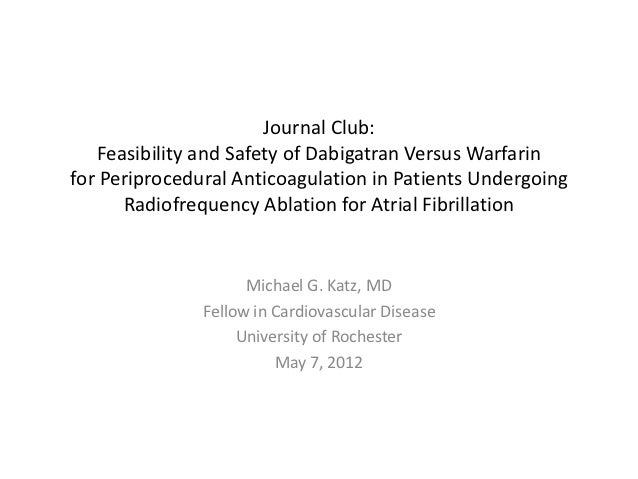 Journal Club:   Feasibility and Safety of Dabigatran Versus Warfarinfor Periprocedural Anticoagulation in Patients Undergo...