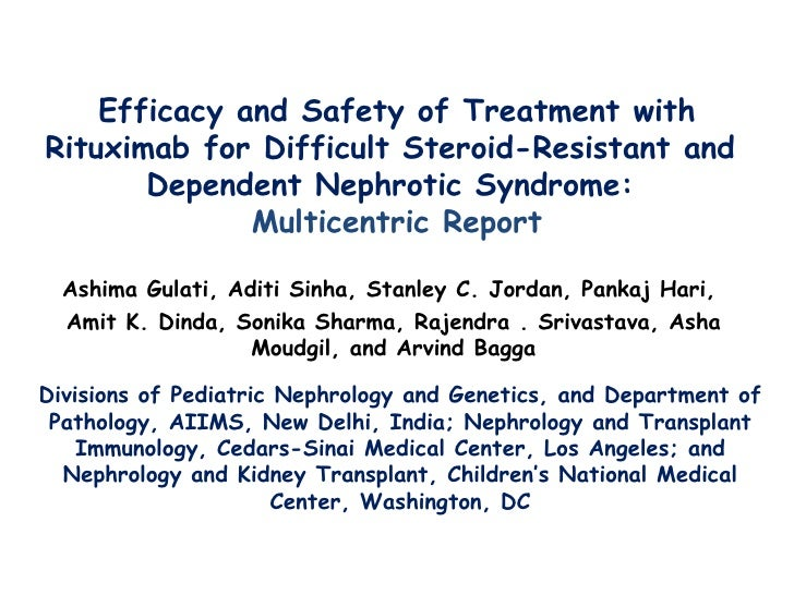 Efficacy and Safety of Treatment with Rituximab for Difficult Steroid-Resistant and  Dependent Nephrotic Syndrome:  Multic...