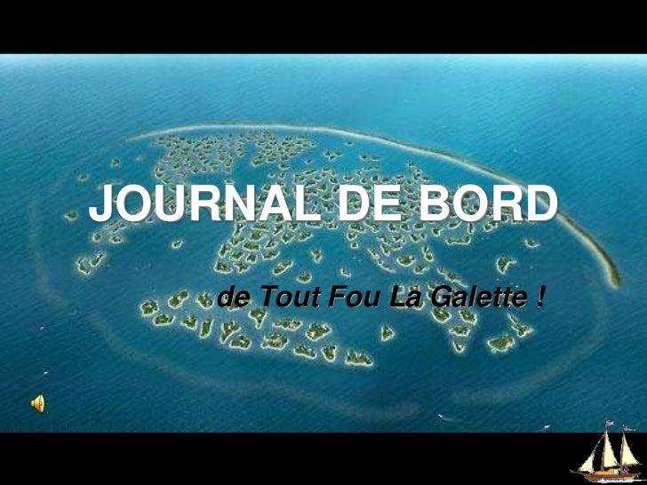 JOURNAL DE BORD<br />de Tout Fou La Galette !<br />