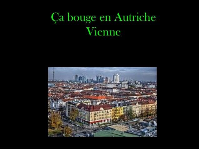 Ça bouge en Autriche      Vienne