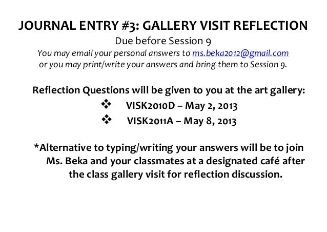 JOURNAL	  ENTRY	  #3:	  GALLERY	  VISIT	  REFLECTION	                                               Due	  before	  Session...