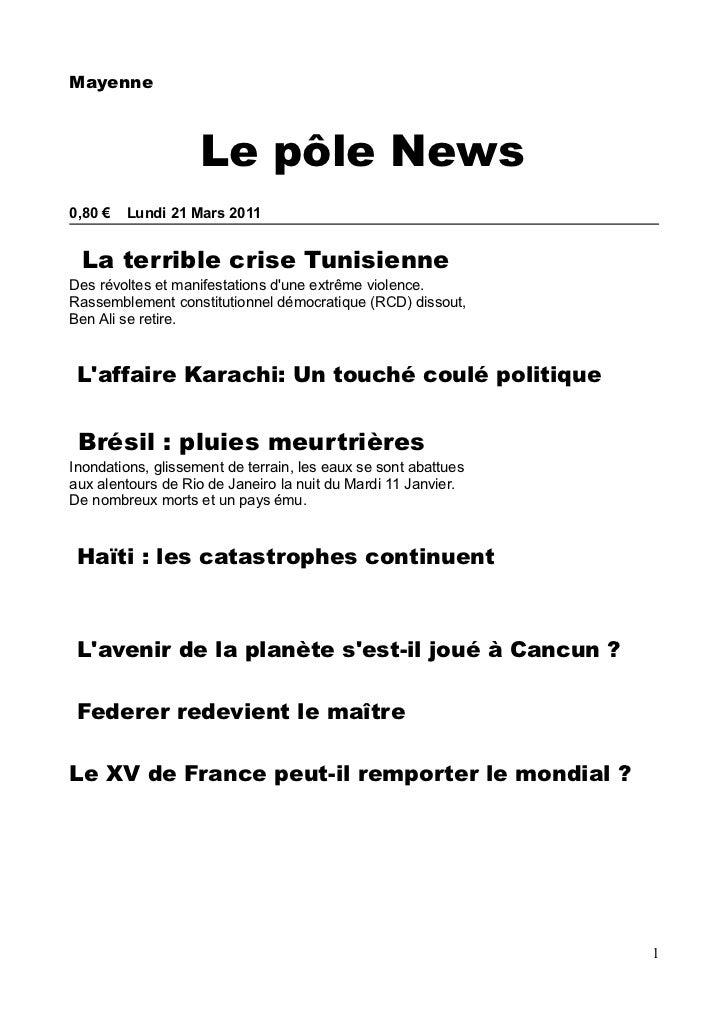 Mayenne                    Le pôle News0,80 €   Lundi 21 Mars 2011 La terrible crise TunisienneDes révoltes et manifestati...