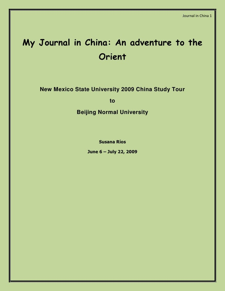 Journal in China 1My Journal in China: An adventure to the                       Orient   New Mexico State University 2009...