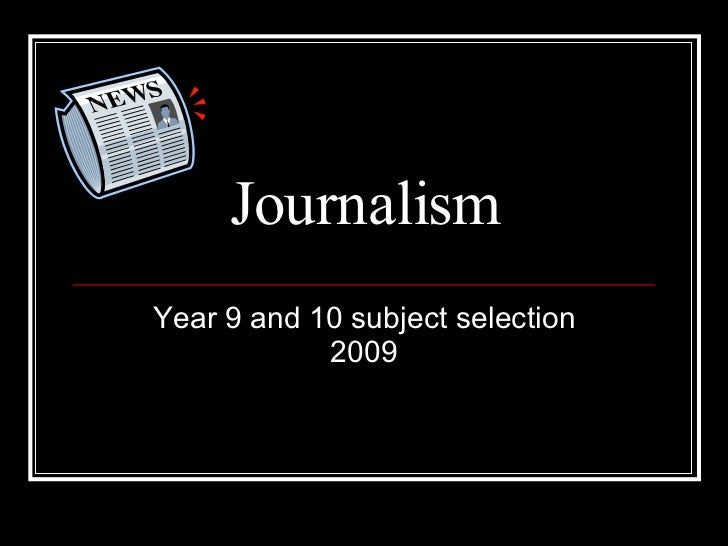 Journalism Year 9 and 10 subject selection 2009