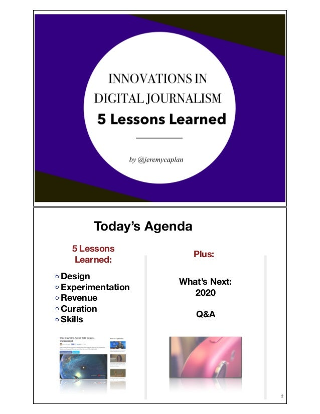 !1  Today's Agenda 5 Lessons Learned: Design Experimentation Revenue Curation Skills  Plus: What's Next: 2020 !  Q&A  !2