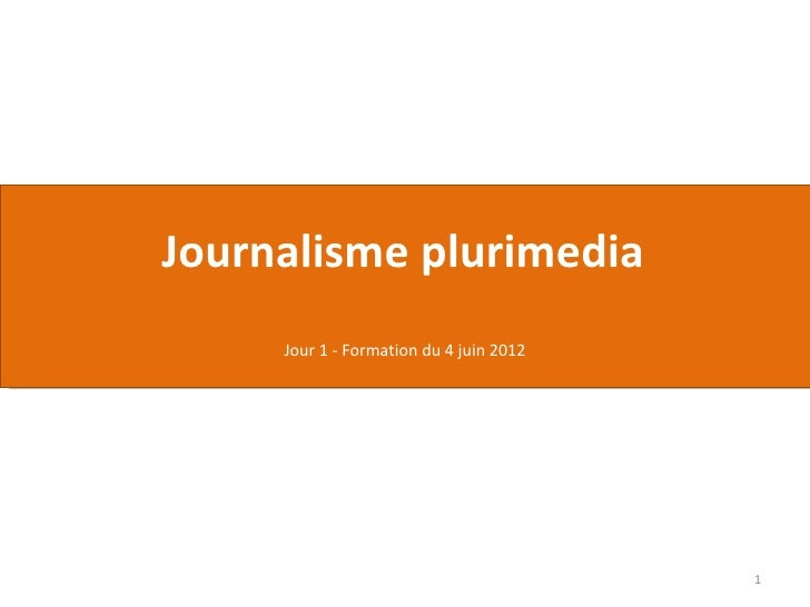 Journalisme plurimedia - Première Partie