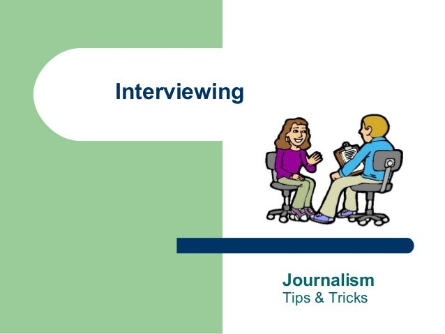 Journalism: Interviewing tips