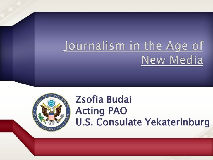 Journalism in the Age of New Media
