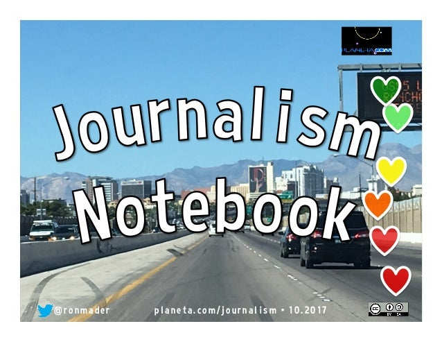 Journalism Notebook p l a n e t a . w i k i s p a c e s . c o m / j o u r n a l i s m •  0 8 . 2 0 1 5 @ronmader
