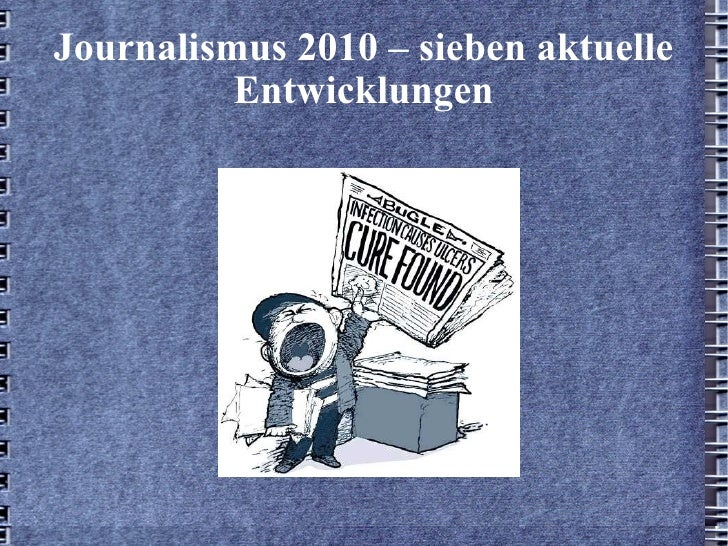 Journalismus 2010 – sieben aktuelle Entwicklungen