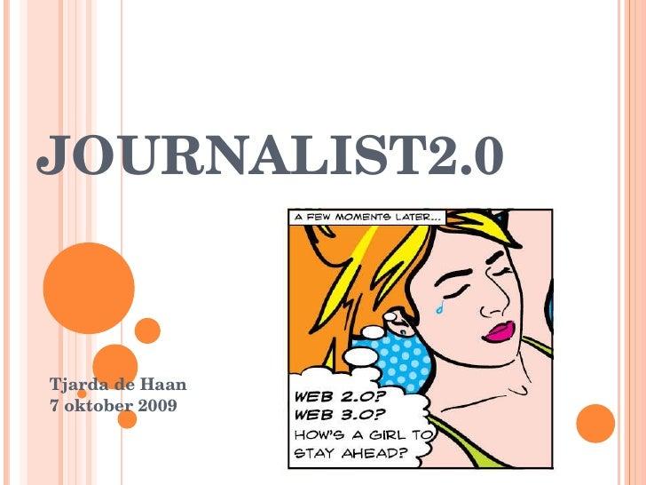 JOURNALIST2.0 Tjarda de Haan 7 oktober 2009