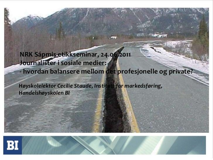 Journalister i sosiale medier, nrk sápmis etikkseminar 24.06.2011