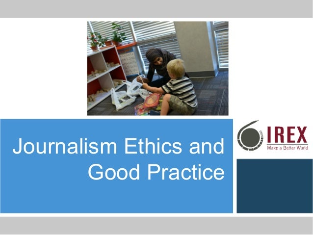 Journalism Ethics and Good Practice