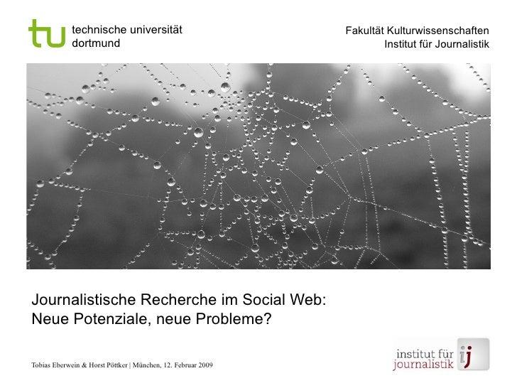 Journalistische Recherche im Social Web: Neue Potenziale, neue Probleme?