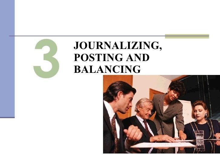 3 JOURNALIZING, POSTING AND BALANCING