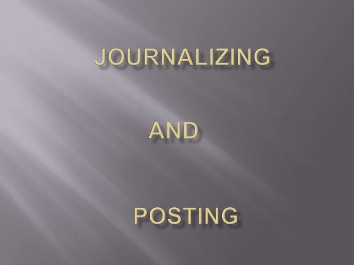 Journalizing and posting