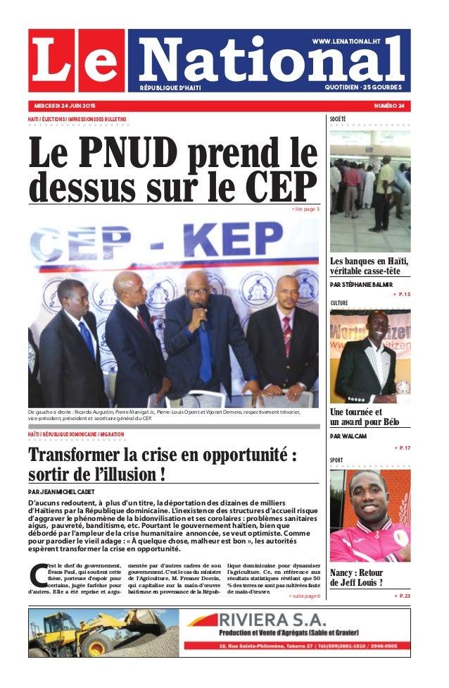 » P. 17 » P. 23 »  P. 15 CULTURE SPORT » lire page 3 C 'est le chef du gouvernement, Évans Paul, qui soutient cette thèse...