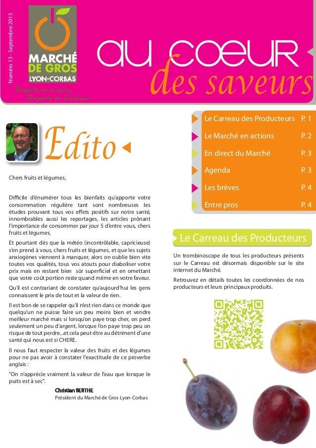 au cOeur des saveurs Numéro13-Septembre2013 Edito Christian BERTHE Président du Marché de Gros Lyon-Corbas Le Carreau des ...
