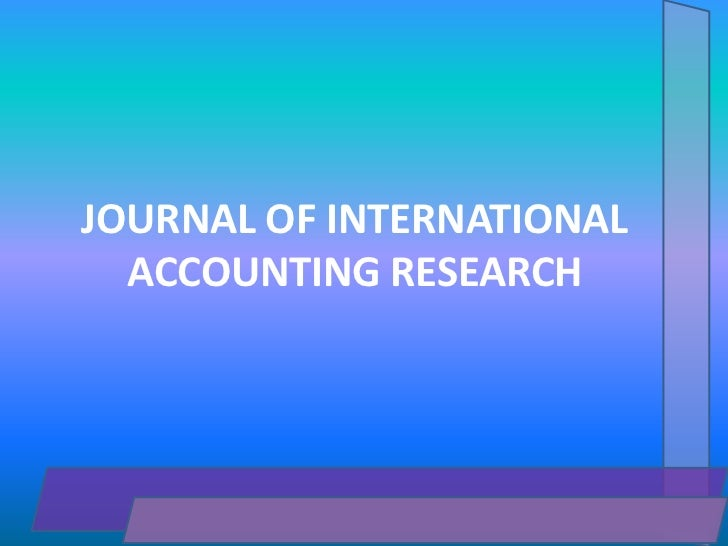 journal of accounting research The journal of accounting research publishes original research using analytical, empirical, experimental, and field study methods in accounting research th.