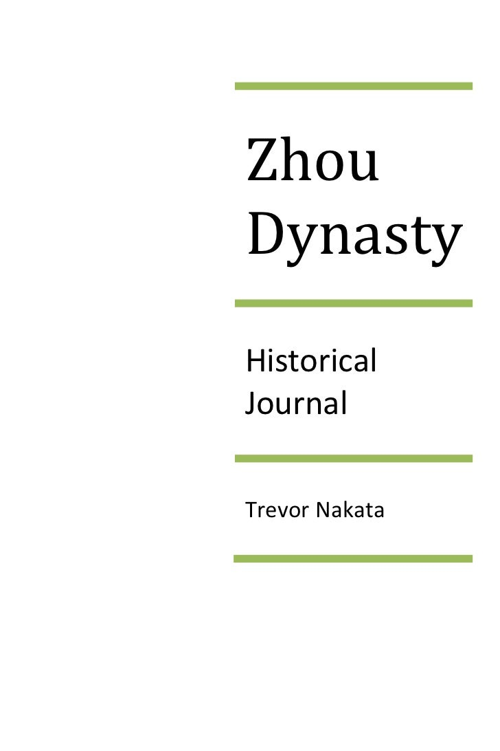 Zhou DynastyHistorical JournalTrevor Nakata<br />1040 B.C.<br />Today was the final day, ending the war between the people...