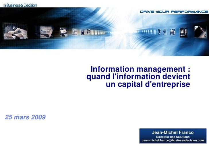 Information management :                quand l'information devient                     un capital d'entreprise    25 mars...